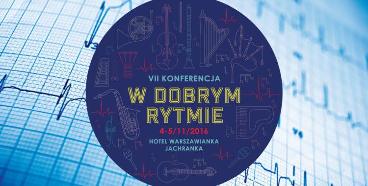 """VII Konferencja """"W Dobrym Rytmie"""" przed nami!"""